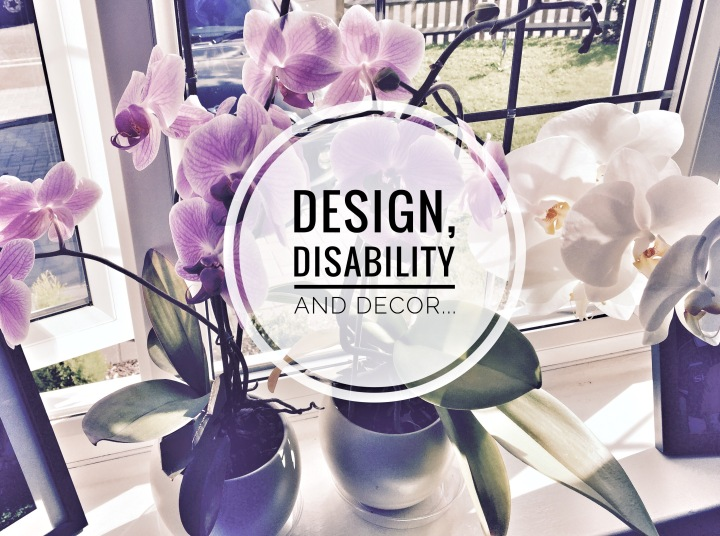 Design, Disability andDecor